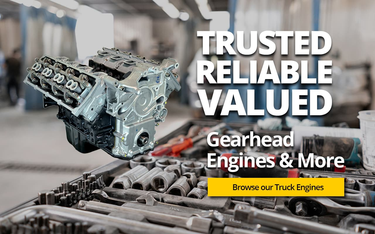 Trusted, Reliable, Valued - Gearhead Engines and More